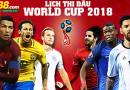 ĐẠI LÝ FB88 CẬP NHẬT LỊCH THI ĐẤU WORLD CUP 2018 MỚI NHẤT
