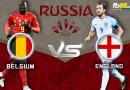 VÒNG BÁN KẾT – FIFA WORLD CUP 2018 : Nhận định Bỉ vs Anh vào lúc 21h ngày 14/07
