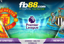 MANCHESTER UNITED – NEWCASTLE UNITED 23H30 NGÀY 06/10