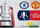 Soi Kèo Cá Cược Cup FA Chelsea Vs Man United 02h30, Ngày 19-02
