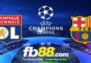 Soi Kèo Cá Cược UEFA Champions League Lyon Vs Barcelona 03h00, Ngày 20-02