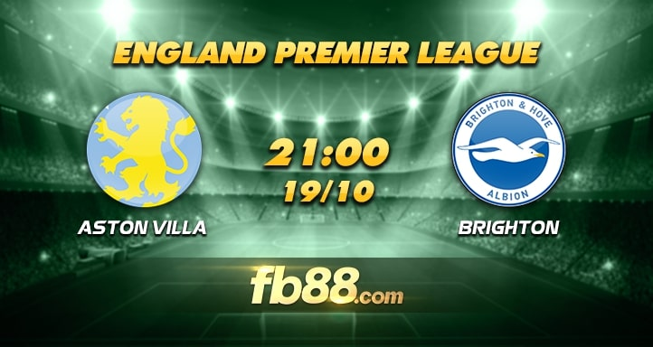 fb88 nhận định Aston Villa vs Brighton and Hove Abion
