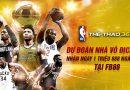 Khuyến mãi : Dự Đoán Nhà Vô Địch NBA, Nhận Ngay 1 Triệu 888 Ngàn Đồng