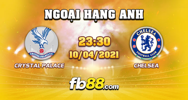 fb88 soi keo Crystal Palace vs Chelsea 10-04-2021