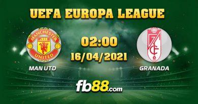 soi keo nha cai Man Utd vs Granada 16-04-2021