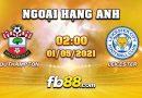Soi Kèo Southampton Vs Leicester 2h00 Ngày 1/05/2021